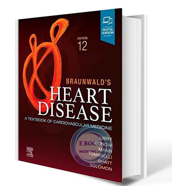 دانلود کتاب  Braunwald's Heart Disease, Single Volume: A Textbook of Cardiovascular Medicine 12th Edition  2022  (ORIGINAL PDF)