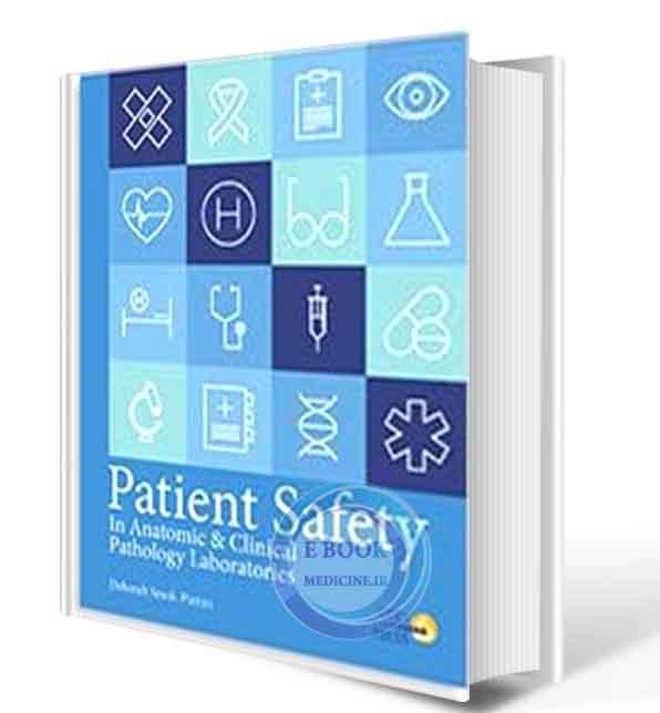 دانلود کتاب PATIENT SAFETY IN ANATOMIC AND CLINICAL PATHOLOGY LABORATORIES 2017 (ORIGINAL PDF)