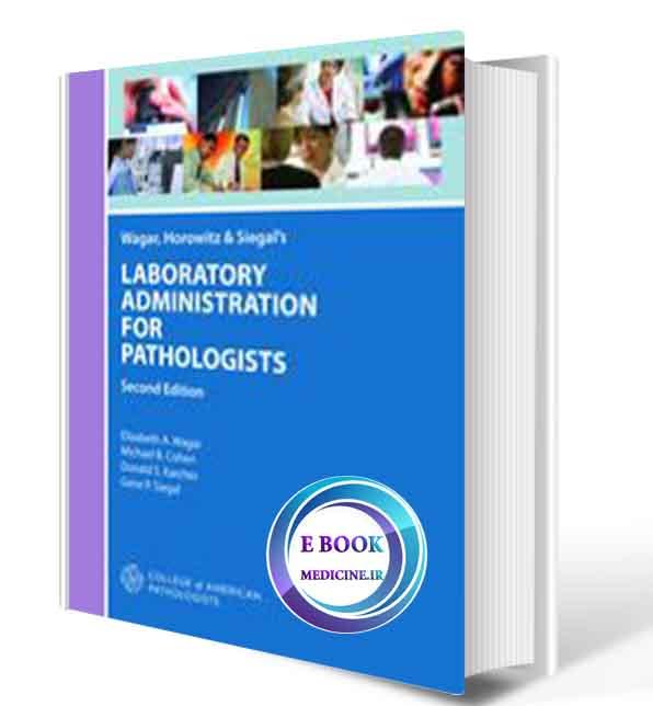 دانلود کتاب Wagar, Horowitz & Siegal's Laboratory Administration for Pathologists 2019 ( PDF)