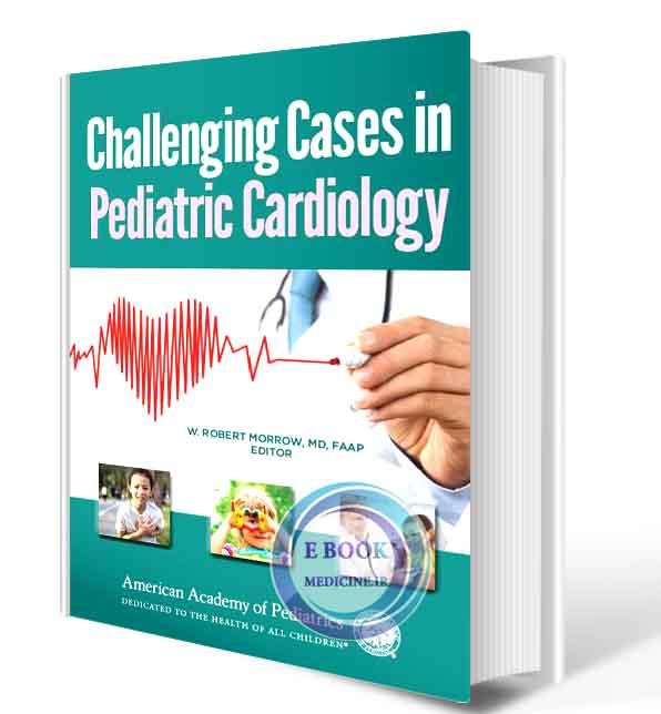 دانلود کتاب Challenging Cases in Pediatric Cardiology 2020 (ORIGINAL PDF)