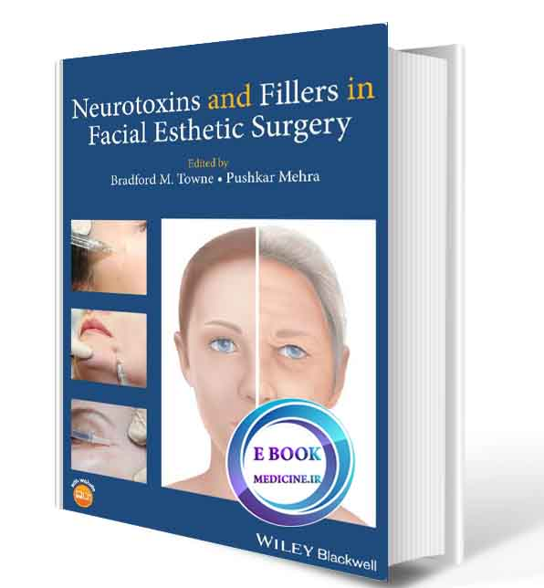 دانلود کتاب Neurotoxins and Fillers in Facial Esthetic Surgery 2019 ( ORIGINAL PDF)
