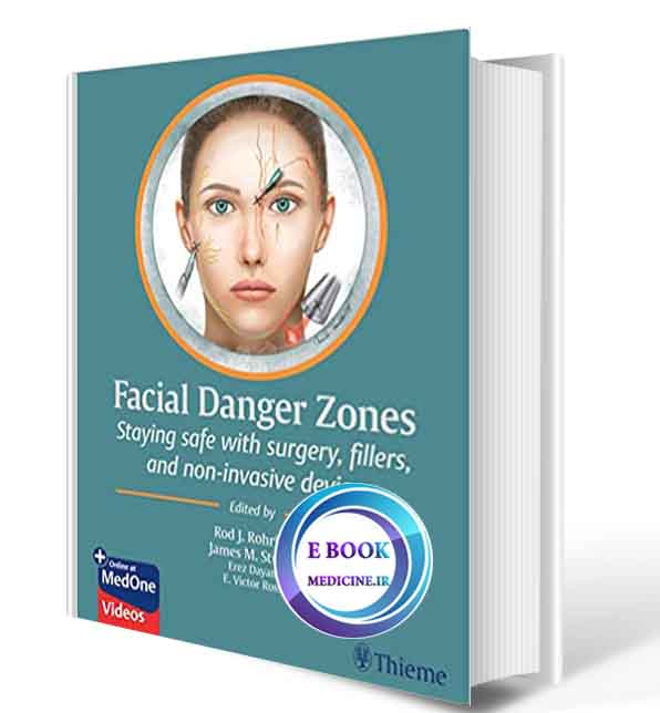 دانلود کتاب Facial Danger Zones: Staying safe with surgery, fillers, and non-invasive devices 2020(ORIGINAL PDF)