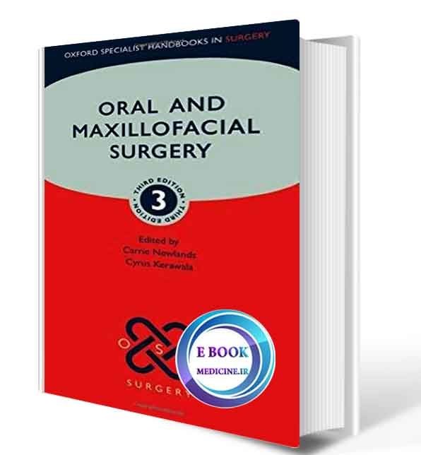 دانلود کتاب Oral and Maxillofacial Surgery (Oxford Specialist Handbooks in Surgery) 3rd2020( ORIGINAL PDF)