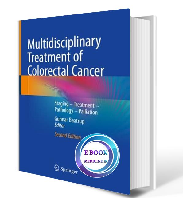 دانلود کتابMultidisciplinary Treatment of Colorectal Cancer: Staging – Treatment – Pathology2021 (ORIGINAL PDF)