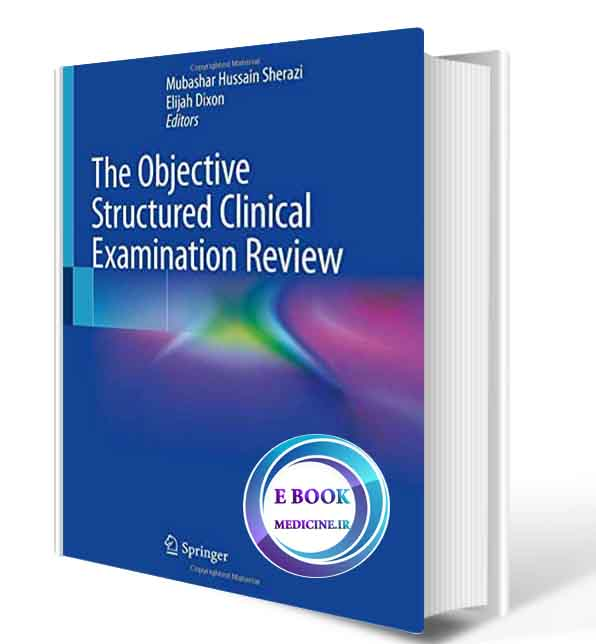 دانلود کتاب The Objective Structured Clinical Examination Review2018 (Original PDF)