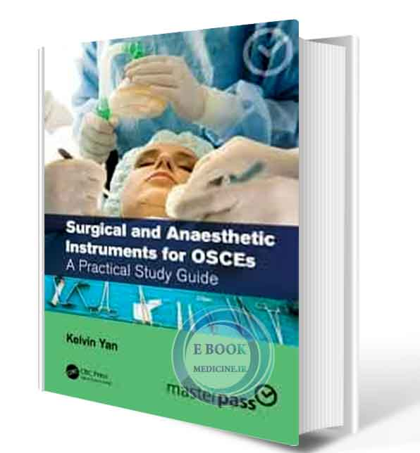دانلود کتاب Surgical and Anaesthetic Instruments for OSCEs: A Practical Study Guide (Master Pass Series) 2021 (Original PDF)