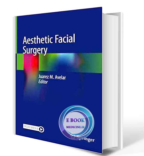 دانلود کتاب Aesthetic Facial Surgery  2021(ORIGINAL PDF)