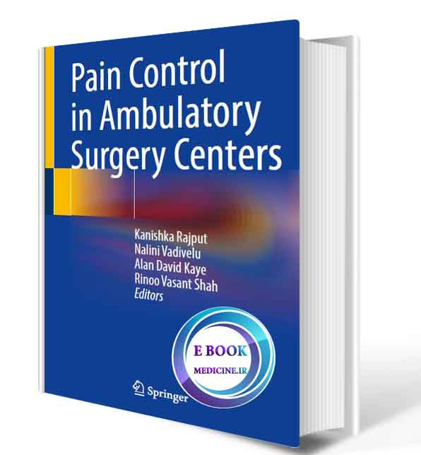 دانلود کتاب Pain Control in Ambulatory Surgery Centers 2021(ORIGINAL PDF)